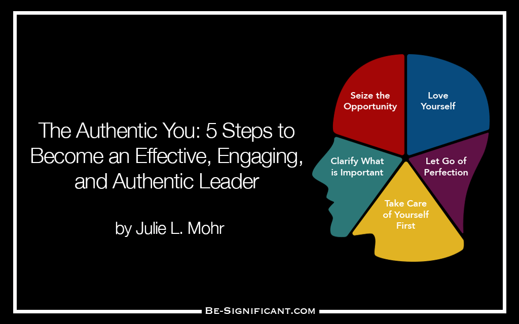 5 Steps to Become an Effective, Engaging, and Authentic Leader